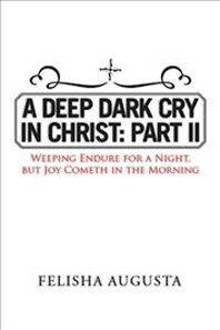 [해외]A Deep Dark Cry in Christ (Paperback)