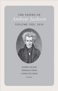 The Papers of Andrew Jackson, Volume 8, 1830, Volume 8