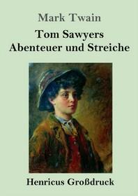 Tom Sawyers Abenteuer und Streiche (Grossdruck)