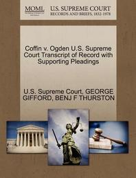 Coffin V. Ogden U.S. Supreme Court Transcript of Record with Supporting Pleadings