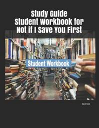 [해외]Study Guide Student Workbook for Not If I Save You First (Paperback)