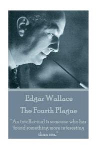 Edgar Wallace - The Fourth Plague
