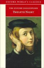 Twelfth Night (Oxford World Classics)