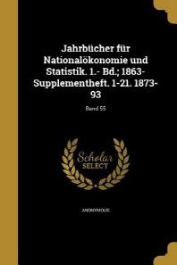 [해외]Jahrbucher Fur Nationalokonomie Und Statistik. 1.- Bd.; 1863- Supplementheft. 1-21. 1873-93; Band 55 (Paperback)