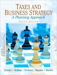 Taxes and Business Strategy : Planning Approach