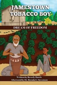 Jamestown Tobacco Boy Dream of Freedom