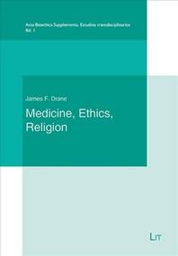 Medicine, Ethics and Religion
