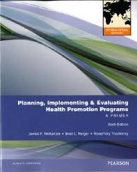 Planning Implementing and Evaluating Health Promotion Programs  (Paperback)