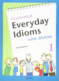 Everyday Idioms with Stories 1