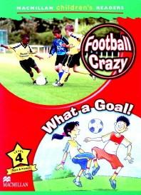 Macmillan Children's Readers Level 4 : Football Crazy, What a Goal !