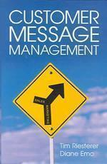 Customer Message Management: Increasing Marketings Impact on Selling