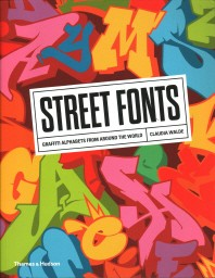 Street Fonts - Graffiti Alphabets From Around The World (Paperback) /Anglais