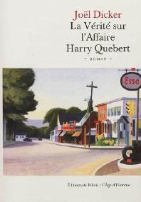 La verite sur l'Affaire Harry Quebert Grand Prix du Roman de l'Academie francaise 2012