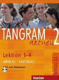Tangram aktuell 2: Lektion 1-4 : Deutsch als Fremdsprache - Niveaustufe A2/1 Kursbuch + Arbeitsbuch