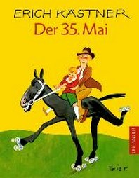 Erich Kastner: Der funfunddreißigste Mai oder Konrad reitet in die Sudsee  /새책수준 ☞ 서고위치:MT 7