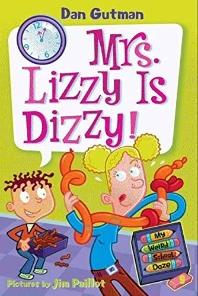 My Weird School Daze #9 : Mrs. Lizzy Is Dizzy!