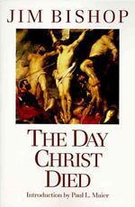 [해외]The Day Christ Died (Paperback)