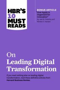 [해외]Hbr's 10 Must Reads on Leading Digital Transformation (with Bonus Article How Apple Is Organized for Innovation by Joel M. Podolny and Morten T. Hanse
