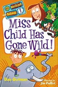 My Weirder School #1 : Miss Child Has Gone Wild!