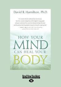 [해외]How Your Mind Can Heal Your Body (Large Print 16pt) (Paperback)