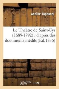Le Theatre de Saint-Cyr 1689-1792