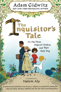 The Inquisitor's Tale (2017 Newbery Honor Book)