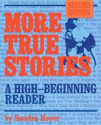 More True Stories, 2/e : A Beginning Reader