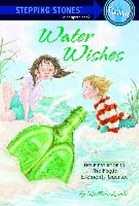 Water Wishes : The First Book in the Magic Elements Quartet