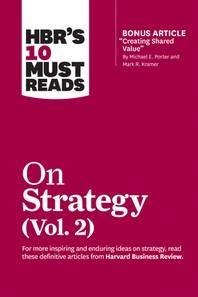 """[해외]Hbr's 10 Must Reads on Strategy, Vol. 2 (with Bonus Article """"creating Shared Value"""" by Michael E. Porter and Mark R. Kramer) (Paperback)"""