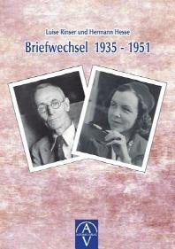 Luise Rinser und Hermann Hesse, Briefwechsel 1935-1951