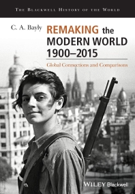 Remaking the Modern World 1900 - 2015