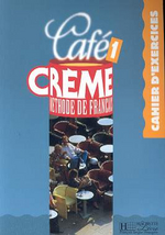 Cafe Creme 1 : Cahier d'Exercices