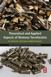 Theoretical and Applied Aspects of Biomass Torrefaction  For Biofuels and Value-Added Products