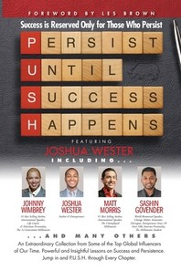 P. U. S. H. Persist until Success Happens Featuring Joshua Wester
