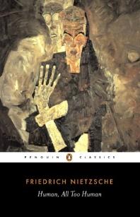 Human, All Too Human (Penguin Classics)