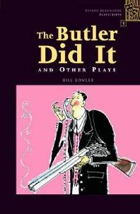 The Butler Did It and Other Plays(Oxford bookworms Playscripts 2)