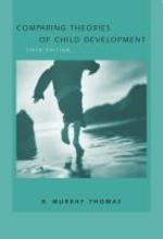 Comparing Theories of Child Development (with Infotrac) [With Infotrac]