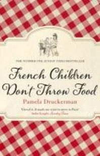 [해외]French Children Don't Throw Food. Pamela Druckerman