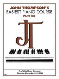 [해외]John Thompson's Easiest Piano Course - Part 6 - Book Only (Paperback)