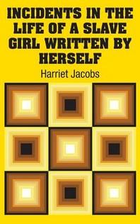 [해외]Incidents in the Life of a Slave Girl Written by Herself (Hardcover)