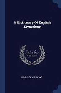 A Dictionary of English Etymology