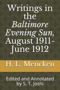 Writings in the Baltimore Evening Sun, August 1911-June 1912