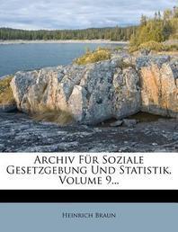 [해외]Archiv Fur Soziale Gesetzgebung Und Statistik, Volume 9... (Paperback)