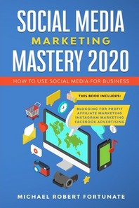 Social Media Marketing Mastery 2020