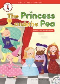 The Princess and the Pea(Hans Christian Andersen)(CD1장포함)(Kids Classic Readers Level 1-1)