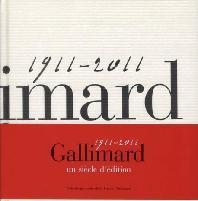 Gallimard Un Siecle D'Edition 1911-2011