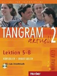 Tangram aktuell 2 - Lektion 5-8 : Deutsch als Fremdsprache - Niveaustufe A2/2 Kursbuch + Arbeitsbuch