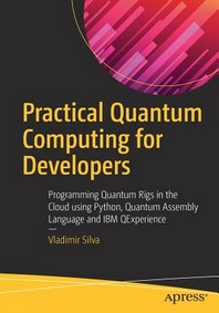 [해외]Practical Quantum Computing for Developers (Paperback)