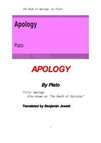 소크라테스의 변명 辨明 . The Book of Apology. Also known as  The Death of Socrates  , by Plato