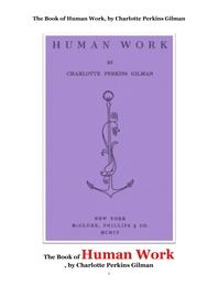 인위 人爲 적인 것에 관한 책. The Book of Human Work, by Charlotte Perkins Gilman